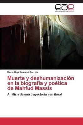 Muerte y Deshumanizacion En La Biografia y Poetica de Mahfud Massis