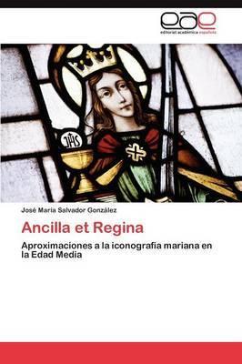 Ancilla Et Regina