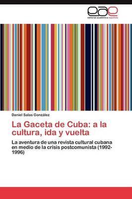 La Gaceta de Cuba: a la Cultura, Ida y Vuelta
