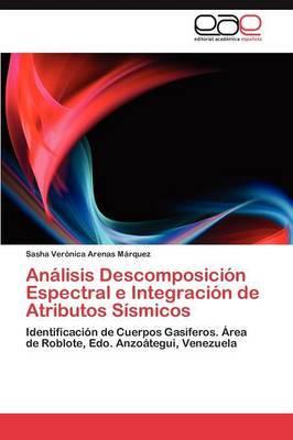 Analisis Descomposicion Espectral E Integracion de Atributos Sismicos
