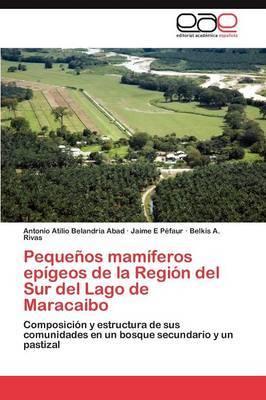Pequenos Mamiferos Epigeos de La Region del Sur del Lago de Maracaibo