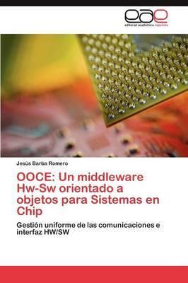 Ooce: Un Middleware Hw-SW Orientado a Objetos Para Sistemas En Chip