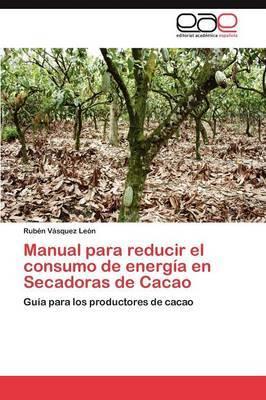 Manual Para Reducir El Consumo de Energia En Secadoras de Cacao