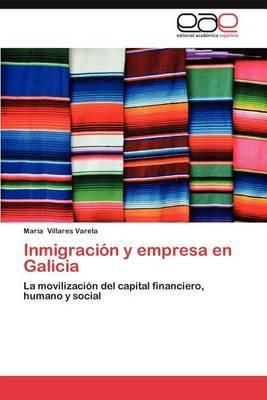 Inmigracion y Empresa En Galicia