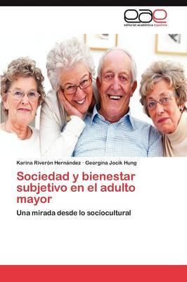 Sociedad y Bienestar Subjetivo En El Adulto Mayor