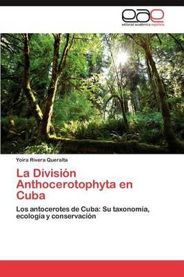 La Division Anthocerotophyta En Cuba