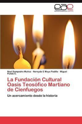 La Fundacion Cultural Oasis Teosofico Martiano de Cienfuegos