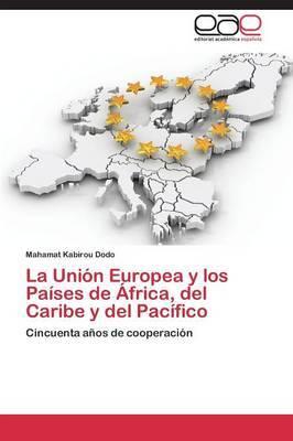 La Union Europea y Los Paises de Africa, del Caribe y del Pacifico