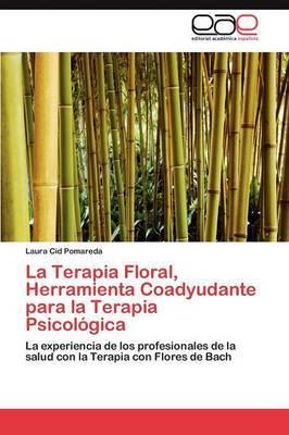 La Terapia Floral, Herramienta Coadyudante Para La Terapia Psicologica