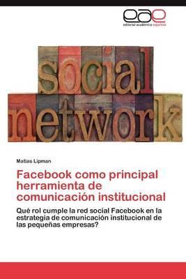 Facebook Como Principal Herramienta de Comunicacion Institucional