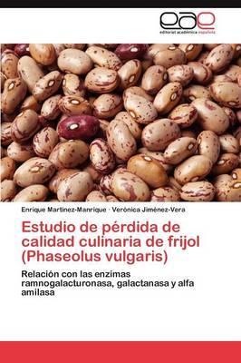 Estudio de Perdida de Calidad Culinaria de Frijol (Phaseolus Vulgaris)