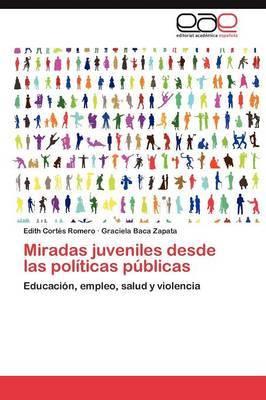 Miradas Juveniles Desde Las Politicas Publicas