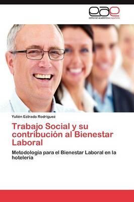 Trabajo Social y Su Contribucion Al Bienestar Laboral