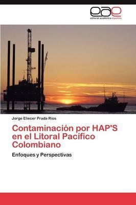 Contaminacion Por Hap's En El Litoral Pacifico Colombiano