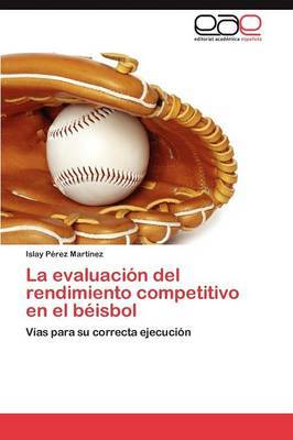 La Evaluacion del Rendimiento Competitivo En El Beisbol