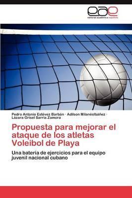 Propuesta Para Mejorar El Ataque de Los Atletas Voleibol de Playa