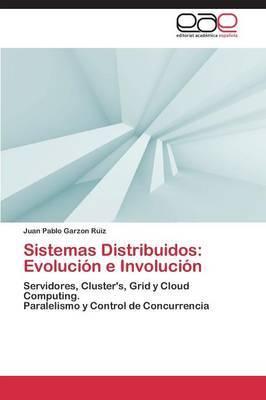 Sistemas Distribuidos: Evolucion E Involucion
