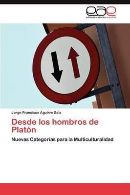 Desde Los Hombros de Platon