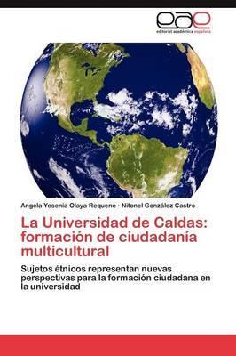 La Universidad de Caldas: Formacion de Ciudadania Multicultural