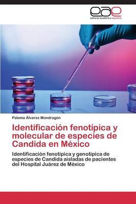Identificacion Fenotipica y Molecular de Especies de Candida En Mexico