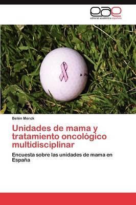 Unidades de Mama y Tratamiento Oncologico Multidisciplinar