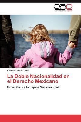 La Doble Nacionalidad En El Derecho Mexicano