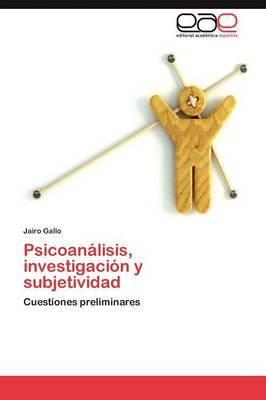 Psicoanalisis, Investigacion y Subjetividad