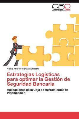 Estrategias Logisticas Para Optimar La Gestion de Seguridad Bancaria