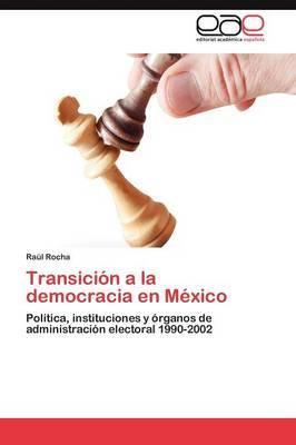 Transicion a la Democracia En Mexico
