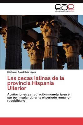 Las Cecas Latinas de La Provincia Hispania Ulterior