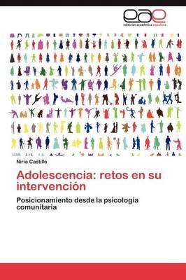 Adolescencia: Retos En Su Intervencion