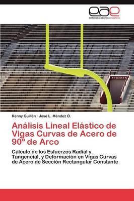 Analisis Lineal Elastico de Vigas Curvas de Acero de 90 de Arco
