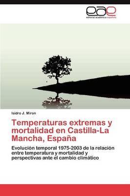 Temperaturas Extremas y Mortalidad En Castilla-La Mancha, Espana
