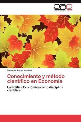 Conocimiento y Metodo Cientifico En Economia