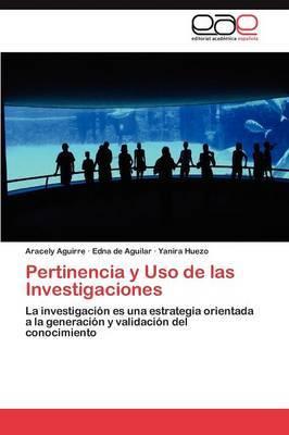 Pertinencia y USO de Las Investigaciones