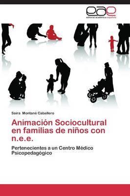 Animacion Sociocultural En Familias de Ninos Con N.E.E.