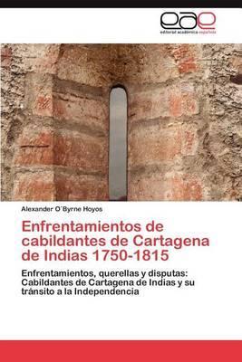 Enfrentamientos de Cabildantes de Cartagena de Indias 1750-1815