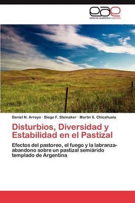 Disturbios, Diversidad y Estabilidad En El Pastizal