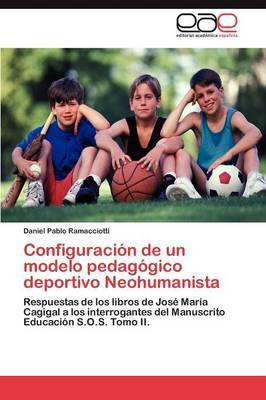 Configuracion de Un Modelo Pedagogico Deportivo Neohumanista