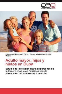 Adulto Mayor, Hijos y Nietos En Cuba