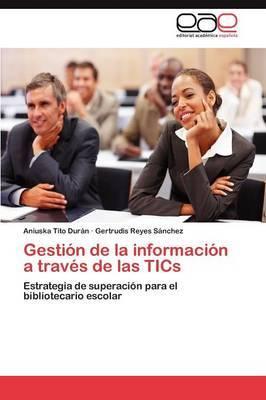 Gestion de la Informacion a Traves de Las Tics