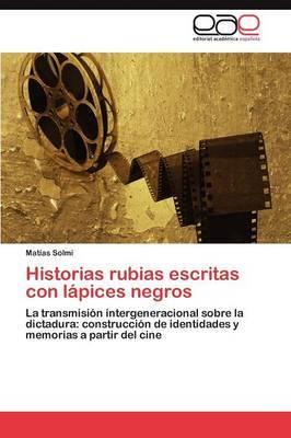 Historias Rubias Escritas Con Lapices Negros