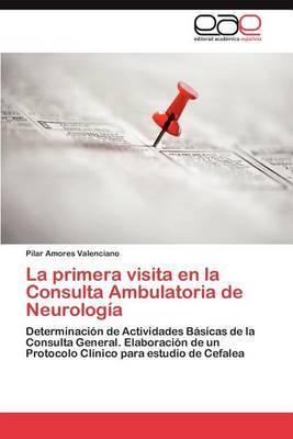 La Primera Visita En La Consulta Ambulatoria de Neurologia