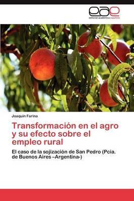 Transformacion En El Agro y Su Efecto Sobre El Empleo Rural