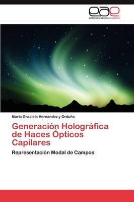 Generacion Holografica de Haces Opticos Capilares