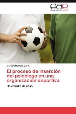El Proceso de Insercion del Psicologo En Una Organizacion Deportiva