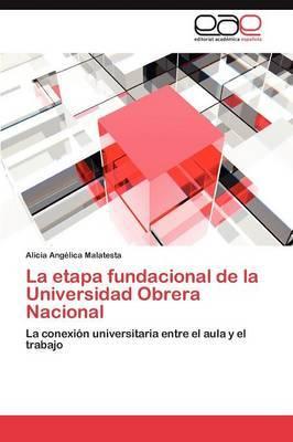 La Etapa Fundacional de la Universidad Obrera Nacional