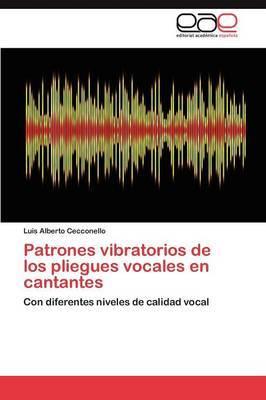 Patrones Vibratorios de Los Pliegues Vocales En Cantantes