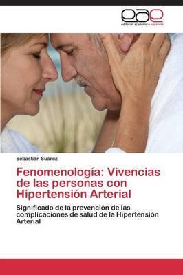 Fenomenologia: Vivencias de Las Personas Con Hipertension Arterial