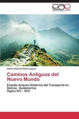 Caminos Antiguos del Nuevo Mundo
